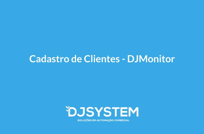 Cadastro de Clientes - DJMonitor